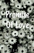 [Promise Of Love] by --Jaky--