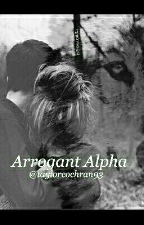 Arrogant Alpha. Joshaya. by taylorcochran93