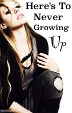 Here's To Never Growing Up by SmilingHidesSecrets