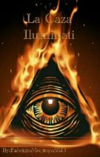 La Caza De Los Iluminati by FabrizioMontoyaSSJ3