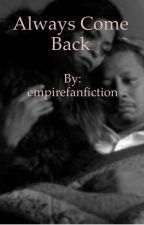 Always Come Back by empirefanfiction