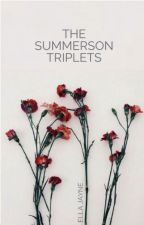 The Summerson Triplets by h0use-0f-g0ld