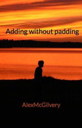 Adding without padding by AlexMcGilvery