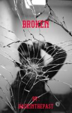 Broken by backinthepast