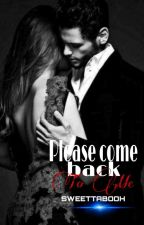 Please Come Back To Me ( Book 3) by SweeTTabooH