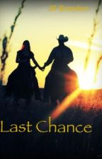 Last Chance by jennb13