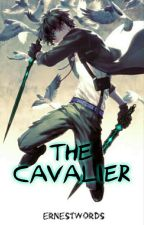 The Cavalier by ernestwords