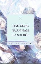 Hậu Cung Tuấn Nam Là Sói Đói [Np-H] by Keely_Hoang_Anh