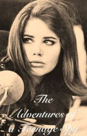 The Adventures of a Teenage Spy by EllaFey
