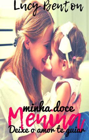 Minha Doce Menina by Lucy_Benton