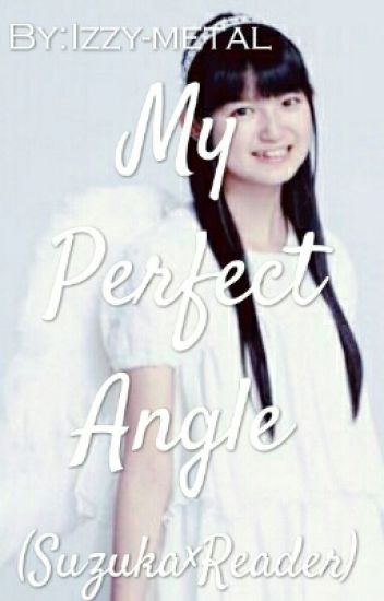 My Perfect Angel (Suzuka×Reader)