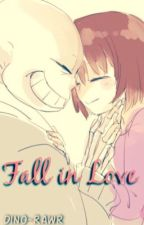 Fall in Love (Sans x Frisk) by Dino_Rawrtime