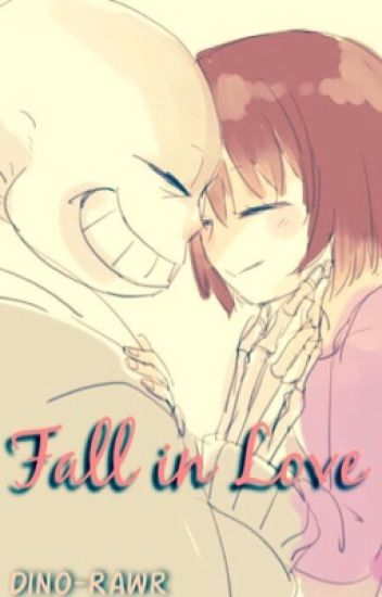Fall in Love (Sans x Frisk)