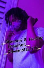 Brandon & Hunter Rowland Imagines ~BRR~ ~HBR~  by RowlandIsLife