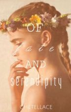 Of Fate and Serendipity by chetellace