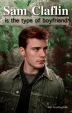 Sam Claflin Is The Type Of Boyfriend  by DafJoEvans201