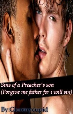 Sins of a preacher's son~Book 1 (complete) by GloomyCupid