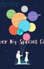 Dear My Special Girl by kellabu