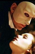 My life as The Phantom - A Phantom of the Opera Fan Fiction by Lucyfera666