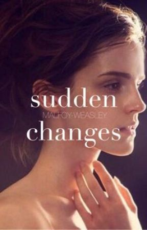 Sudden Changes by Malfoy-Weasley