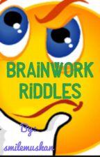 Brainwork Riddles by smilemuskan