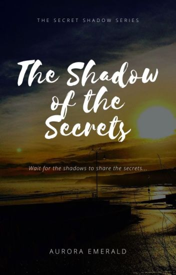The Shadow Of The Secrets