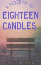 Eighteen Candles by 1nfinityonpeterick