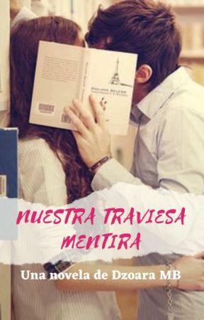 Nuestra Traviesa Mentira by DzoaraMB