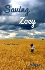 Saving Zoey (book 1) by lala1333