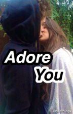 Adore You by badthinqs