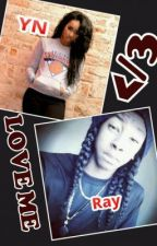 Love Me (A Yn And Ray Ray Love Story) by MehkiyjahBoyd