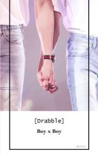 Kumpulan Drabble (BoyxBoy) by AnnisaIcha576