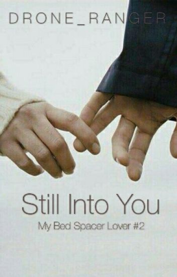 Still Into You (BedSpacer#2)