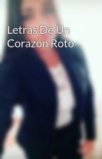 Letras De Un Corazon Roto by ladcade