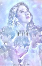 I Hate You, I Love You [Taehyo]  DISCONTINUED by infiresmongji