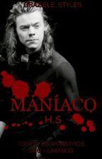 Maníaco |H.S| by Graziele_Styles