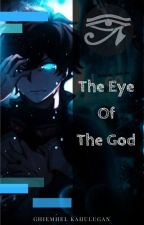 The Eye of the God by supremecookielord