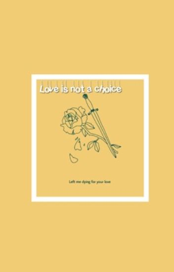 Love Is Not A Choice  // Markiplier X Reader (Slowly Editing)
