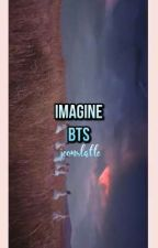 IMAGINE [BTS♡YOU] by jeonslatte