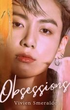 Obsessions [BTS FF]  by IdleTeenz