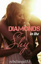 Diamonds In The Sky (#Wattys2016) by rebelangel53