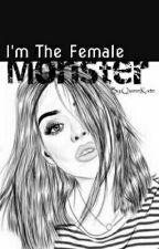 I'm The Female Monster by QuineKate