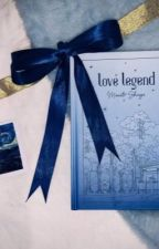 Love Legend by Manato-Shinya