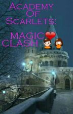 Academy Of Scarlets: MAGIC CLASH (ON_HOLD) by StephanieVelasquez3