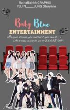 BABY BLUE ENTERTAINMENT[HIATUS] by YUJIN_____JUNG