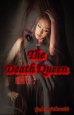 THE DEATH QUEEN by GoddessAthena12
