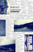 MOMENTO; RAMADHAN by LightOfCure