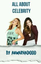 All About Celebrity by anwarhadiddd