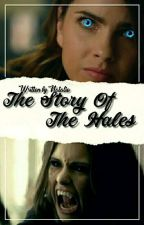 The Story Of The Hales » Teen Wolf✓ by MaliaAndKiraAndLydia