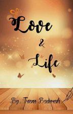 Love And Life by TrisnaBudiarsih